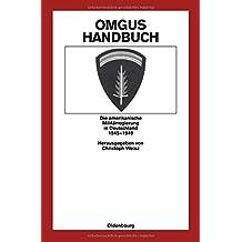 OMGUS-Handbuch: Die amerikanische Militärregierung in Deutschland 1945-1949 (Quellen und Darstellungen zur Zeitgeschichte, Band 35)