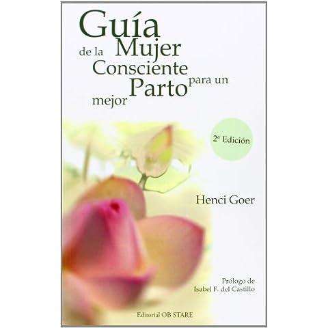 Guia De La Mujer Consciente Para Un Mejor Parto (2ª Ed.)