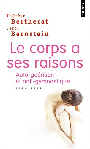 Le corps a ses raisons (Points) por Therese Bertherat