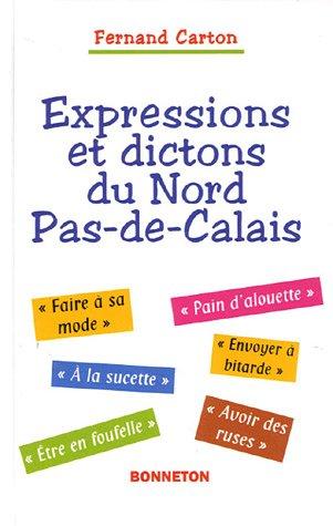 Expressions et dictons du Nord Pas-de-Calais par Fernand Carton