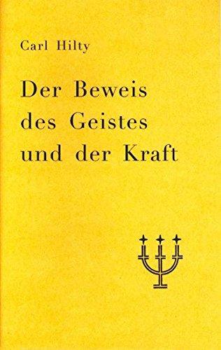 Der Beweis des Geistes und der Kraft: Auswahl an Hiltys Schriften, hrsg. von Johannes Pfeiffer