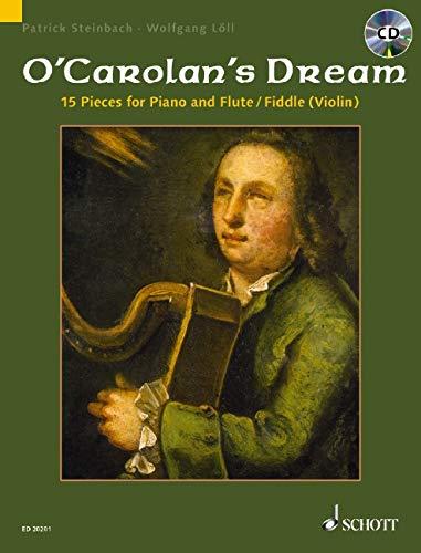 O'Carolan's Dream: 15 Stücke für Flöte (Violine) und Klavier. Flöte oder Violine (Fiedel) und Klavier; Gitarre ad libitum. Ausgabe mit CD.
