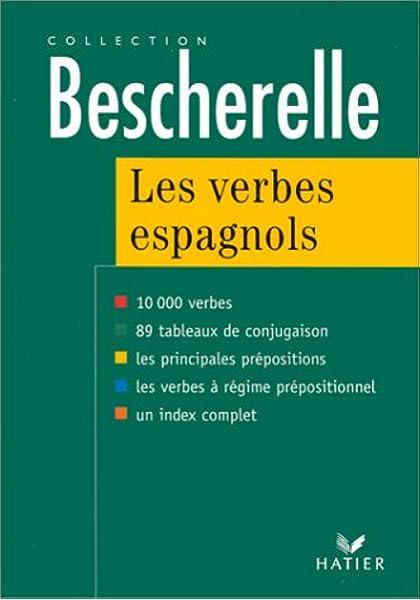 Amazon Fr Les Verbes Espagnols 10 000 Verbes Edition 97 Mateo Francis Rojo Sastre Antonio Jose Livres