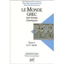 Monde grec aux temps classiques (Le), t.01 by Pierre Briant (January 19,1995)