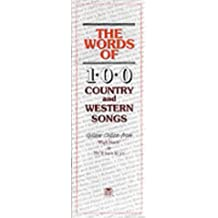 The Words Of: 100Country and Western Canciones. Para Canto