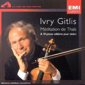 Ivry Gitlis - Méditation de Thaïs et 18 autres pièces célèbres