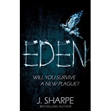 Eden: Will you survive a new plague? - a fast paced post-apocalyptic suspense novel (English Edition)