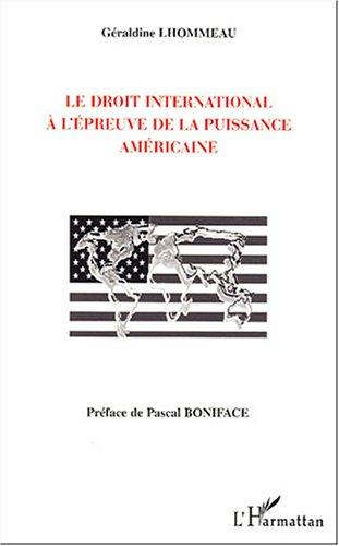 le-droit-international--l-39-preuve-de-la-puissance-amricaine