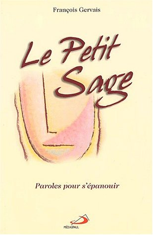 Le petit sage. Paroles pour s'épanouir par François Gervais