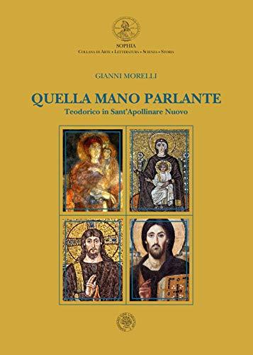 Quella mano parlante. Teodorico in Sant'Apollinare Nuovo