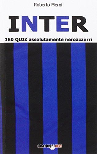Inter. 160 quiz assolutamente neroazzurri (Arcadinoè) por Roberto Meroi