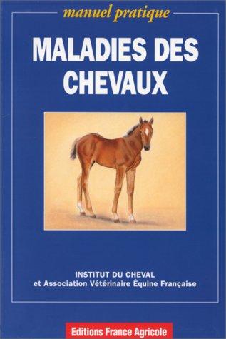 Maladies des chevaux : Manuel pratique par Institut du cheval