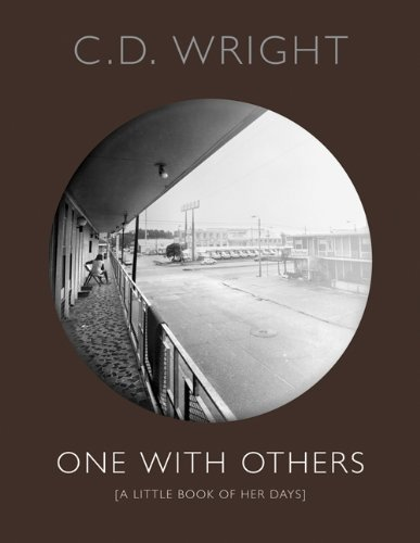 One With Others by C D Wright (2013-03-21)