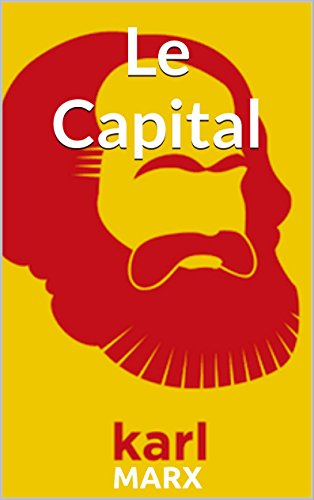 Le Capital (Edition Intégrale - Version Entièrement Illustrée)