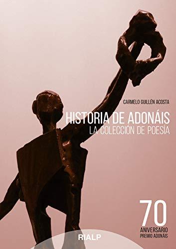 Historia de Adonáis (Poesía. Adonáis) por Carmelo Guillén Acosta