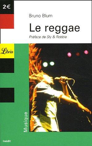 Le Reggae : Ska, Dub, DJ, Ragga, Rastafari par Doc Reggae