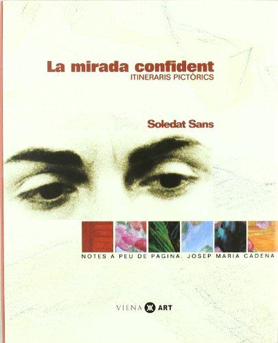 Descargar Libro La mirada confident (Viena-Art) de Soledat Sans