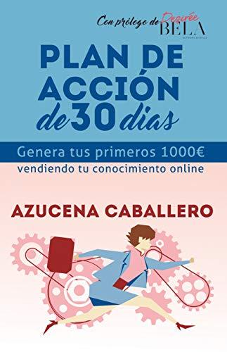 Genera tus primeros 1000€ vendiendo tu conocimiento online.: Plan de acción de...