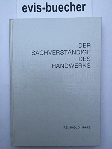 Der Sachverständige des Handwerks. Ein Handbuch für die Praxis