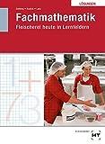 Fachmathematik Fleischerei heute: Lösungen zu HT 1401 Fachmathematik Fleischerei heute in Lernfeldern