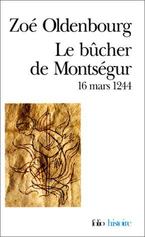 Le Bûcher de Montségur: (16 mars 1244) par Zoé Oldenbourg