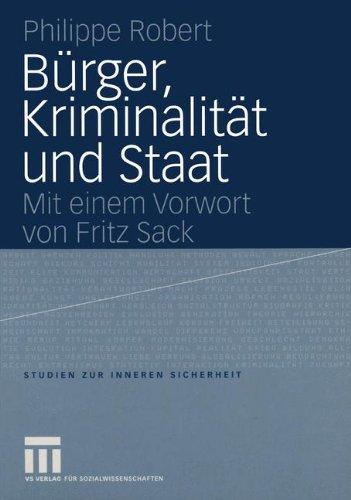 Bürger, Kriminalität und Staat (Studien zur Inneren Sicherheit, Band 8)