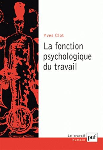 La fonction psychologique du travail par Yves Clot