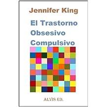 El Trastorno Obsesivo - Compulsivo (Spanish Edition)