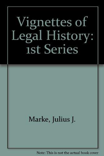Vignettes of Legal History: 1st Series por Julius J. Marke