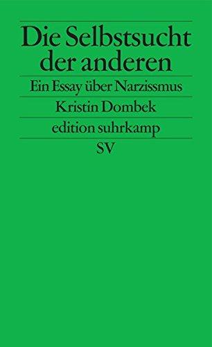 Die Selbstsucht der anderen: Ein Essay über Narzissmus (edition suhrkamp)