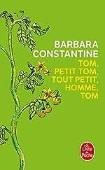Tom, petit Tom, tout petit homme, Tom de Barbara Constantine