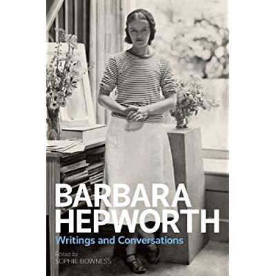 Barbara Hepworth - Writings and Conversations