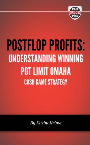 Postflop Profits: Understanding Winning Pot Limit Omaha Cash Game Strategy (PLO QuickPro QuickStart Book 2) (English Edition)