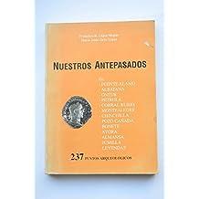 NUESTROS ANTEPASADOS. 237 Puntos Arqueologicos