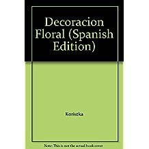 Decoración floral: Las mejores ideas para cualquier ocasión. (Hogar, verde hogar)