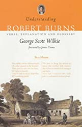 Understanding Robert Burns: Verse, Explanation and Glossary