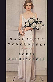 Manhattan Monologues: Stories (English Edition) de [Auchincloss, Louis]