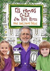 Descargar Libro Els Remeis 0-12 D'En Rami Remeis. Nens Sans, Pares Feliços (Naturalment) de Albert Rami Romeu