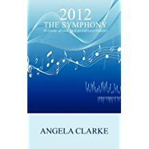 2012 the Symphony - A Novel about Global Transformation