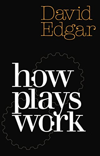 How Plays Work (Nick Hern Books) por David Edgar