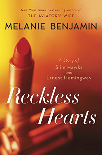 Reckless Hearts (Short Story): A Story of Slim Hawks and Ernest Hemingway (Kindle Single) (Slim Short Womens)
