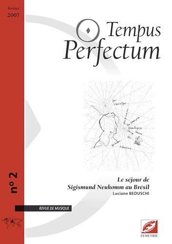 Tempus Perfectum, N° 2 : Le séjour de Sigismund Neukomm au Brésil