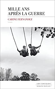 Mille ans après la guerre par Carine Fernandez