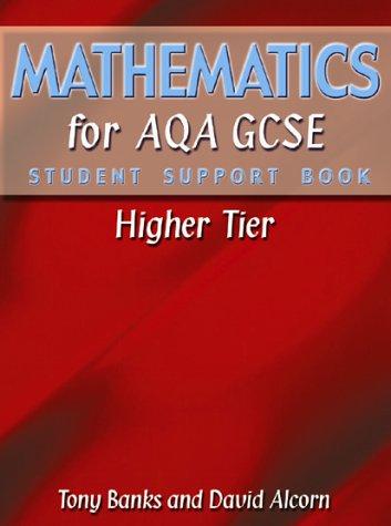 Mathematics for AQA GCSE Student Support Book Higher Tier