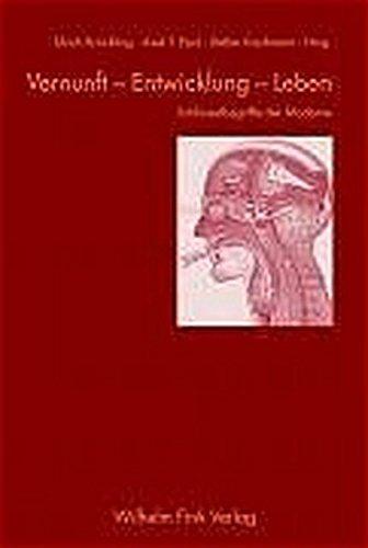 Vernunft - Entwicklung - Leben: Schlüsselbegriffe der Moderne. Festschrift für Wolfgang Eßbach