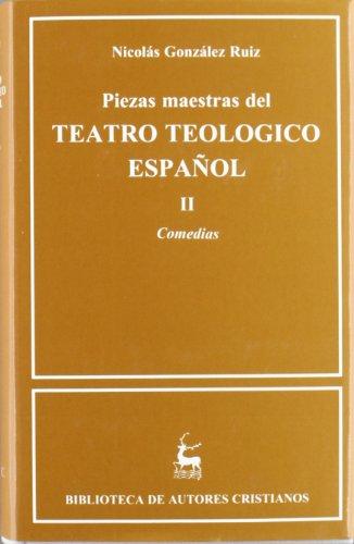 Piezas maestras del teatro teológico español. II. Comedias: 2 (NORMAL) por Nicolás González Ruiz