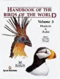 Handbook of the Birds of the World. Vol.3: Hoatzin to Auks