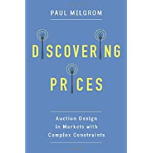 Discovering Prices: Auction Design in Markets with Complex Constraints (Kenneth J. Arrow Lecture)