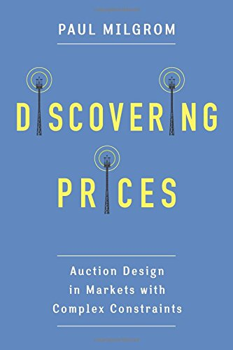 Discovering Prices: Auction Design in Markets with Complex Constraints (Kenneth J. Arrow Lectures) (Arrow System)