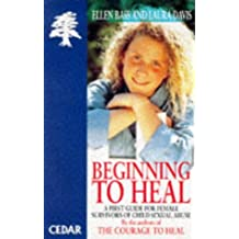 Beginning to Heal: a First Book for Survivors of Child Sexual Abuse